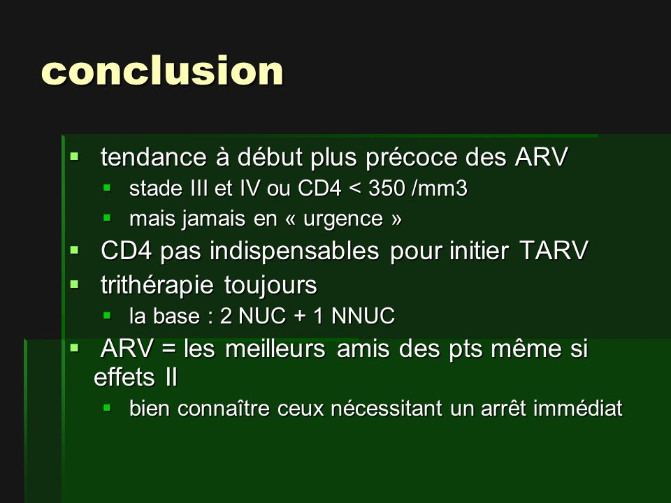 conclusion tendance à début plus précoce des ARV