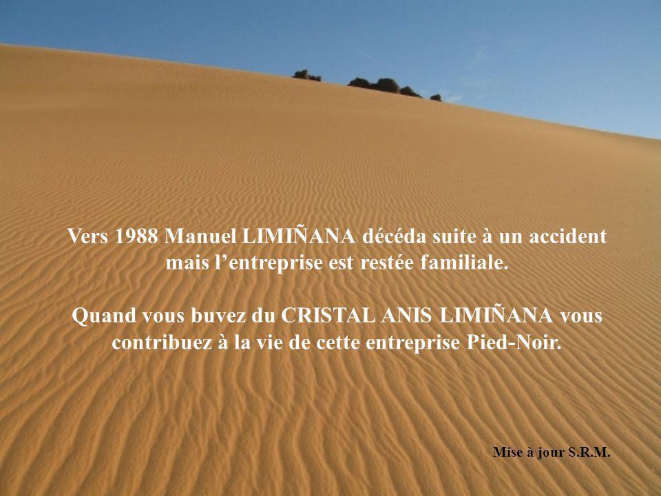 Vers 1988 Manuel LIMIÑANA décéda suite à un accident mais l'entreprise est restée familiale.