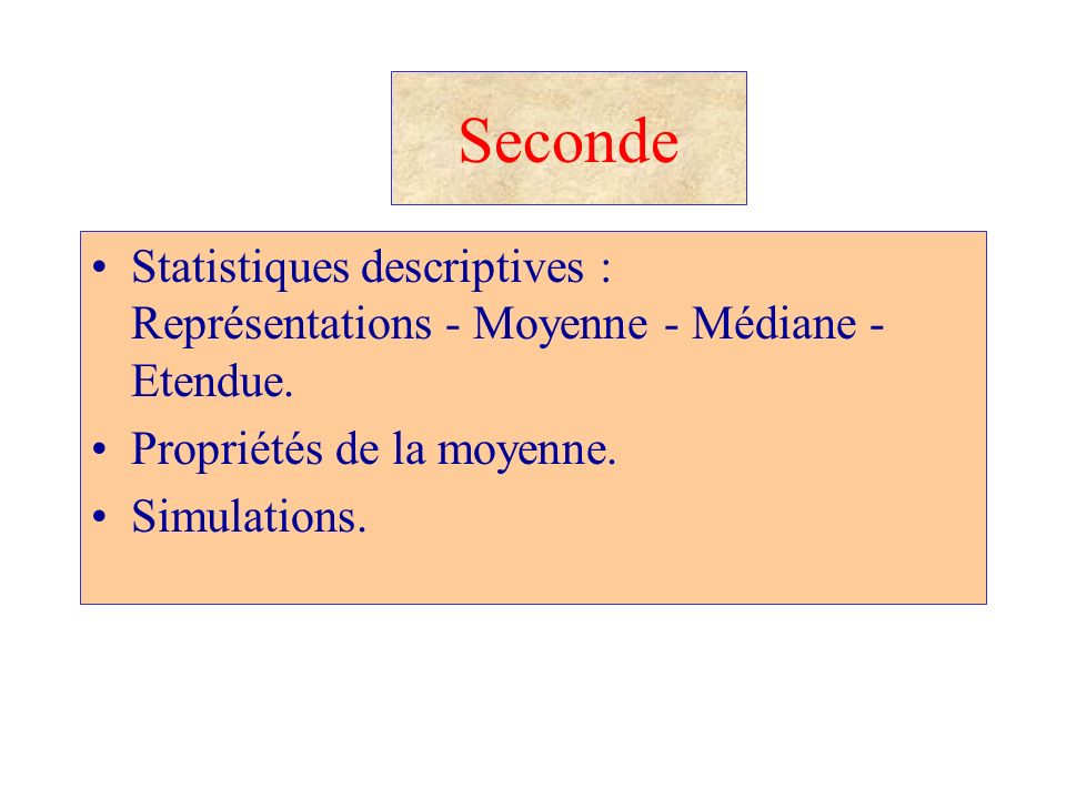 Seconde Statistiques descriptives : Représentations - Moyenne - Médiane - Etendue. Propriétés de la moyenne.