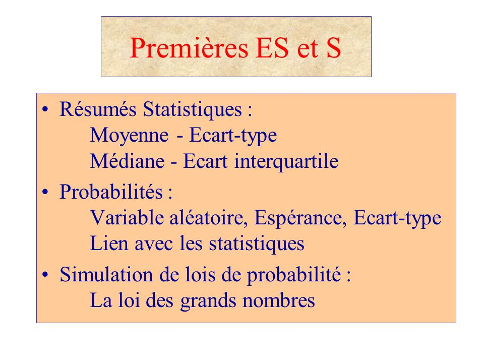 Premières ES et SRésumés Statistiques : Moyenne - Ecart-type Médiane - Ecart interquartile.