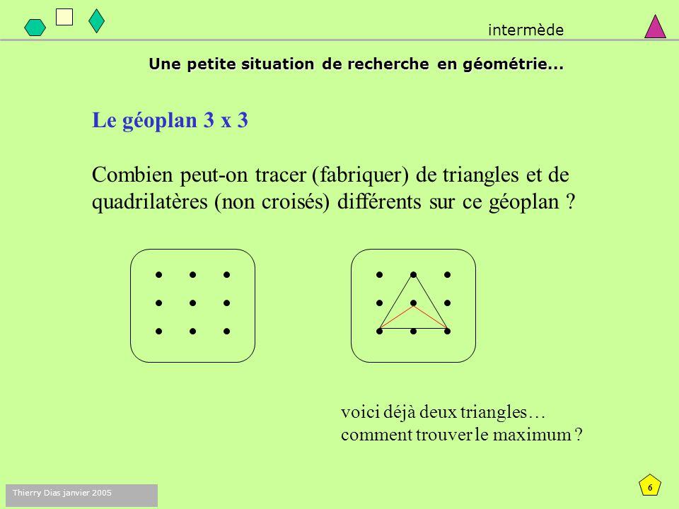 intermède Une petite situation de recherche en géométrie... Le géoplan 3 x 3.