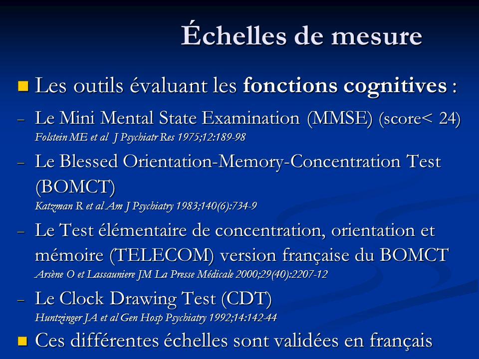 Échelles de mesure Les outils évaluant les fonctions cognitives :
