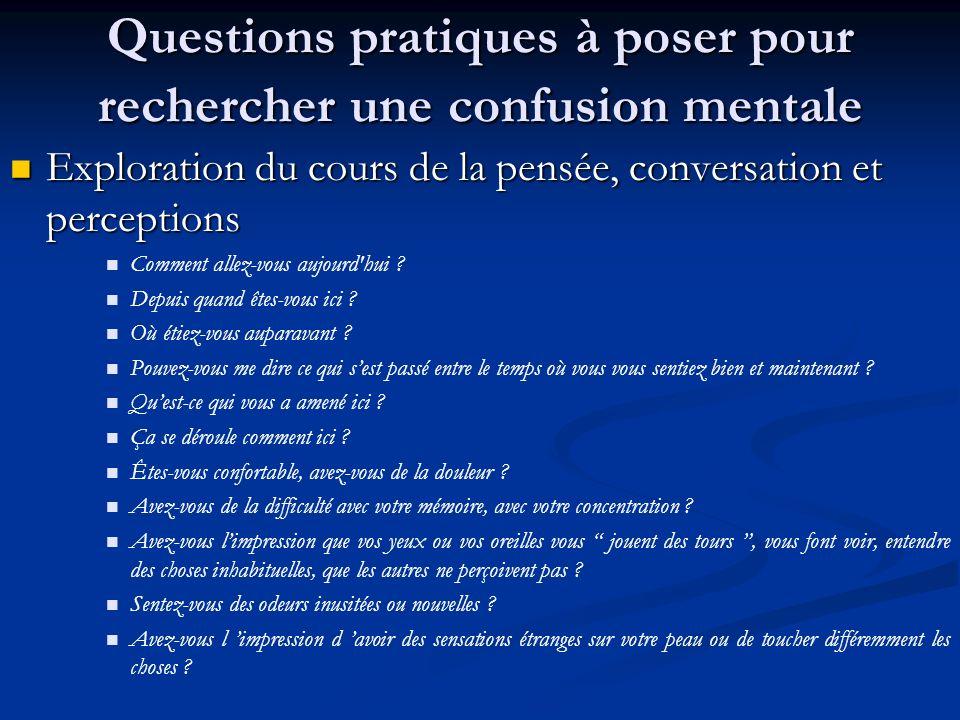 Questions pratiques à poser pour rechercher une confusion mentale
