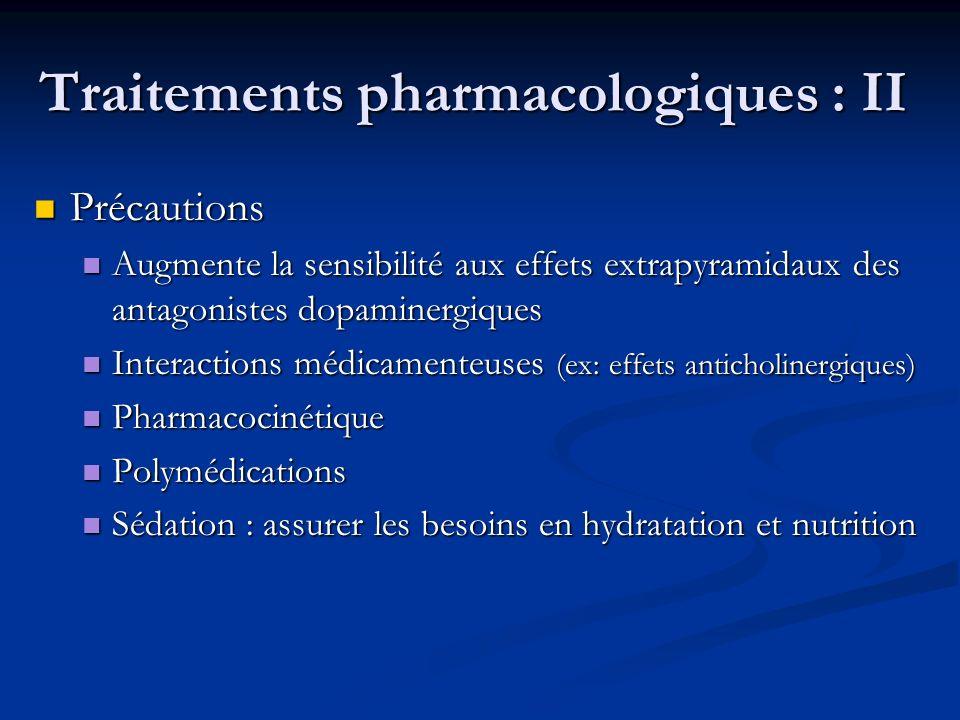 Traitements pharmacologiques : II