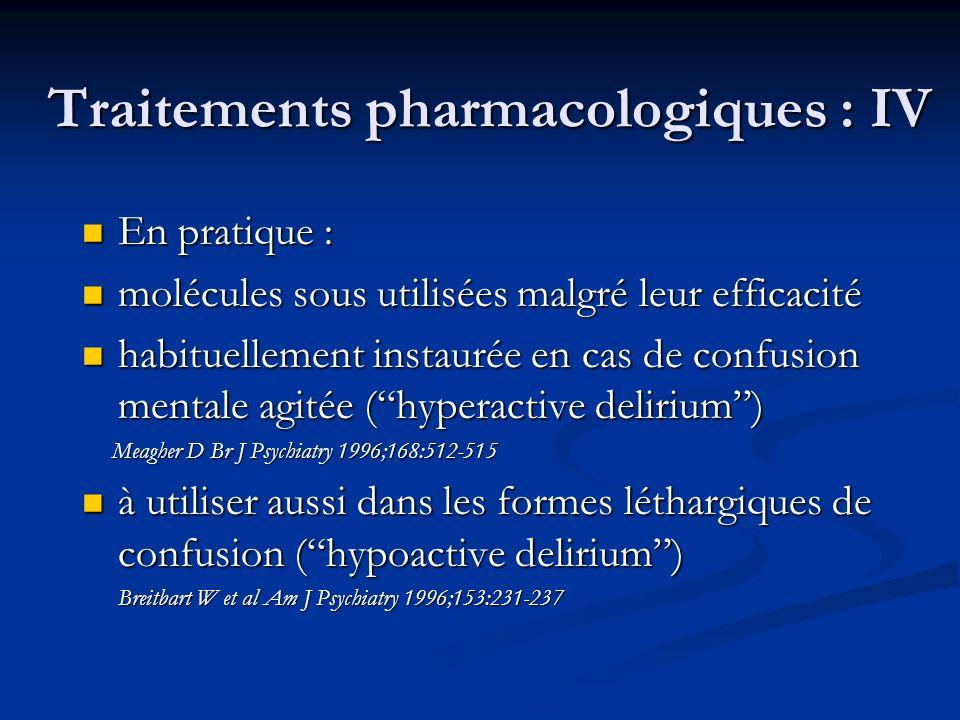 Traitements pharmacologiques : IV