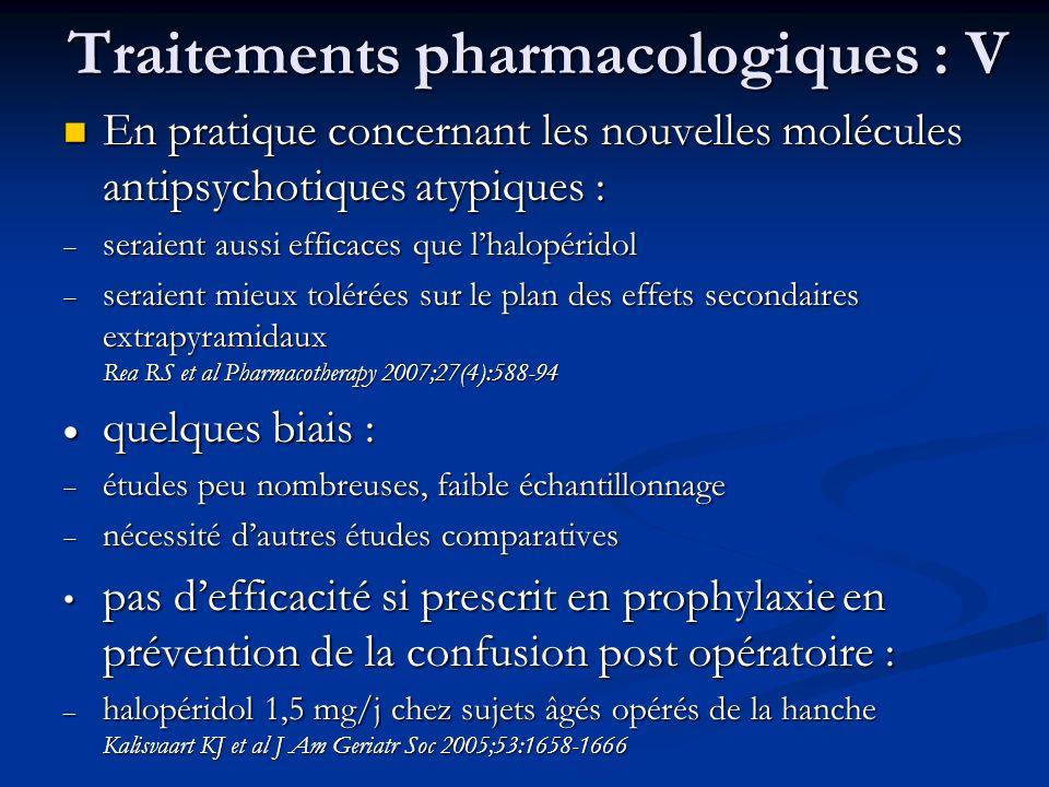 Traitements pharmacologiques : V