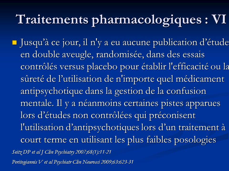 Traitements pharmacologiques : VI