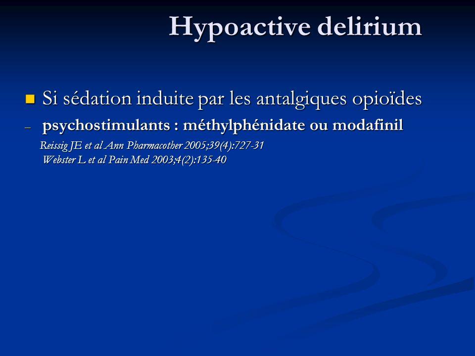 Hypoactive delirium Si sédation induite par les antalgiques opioïdes