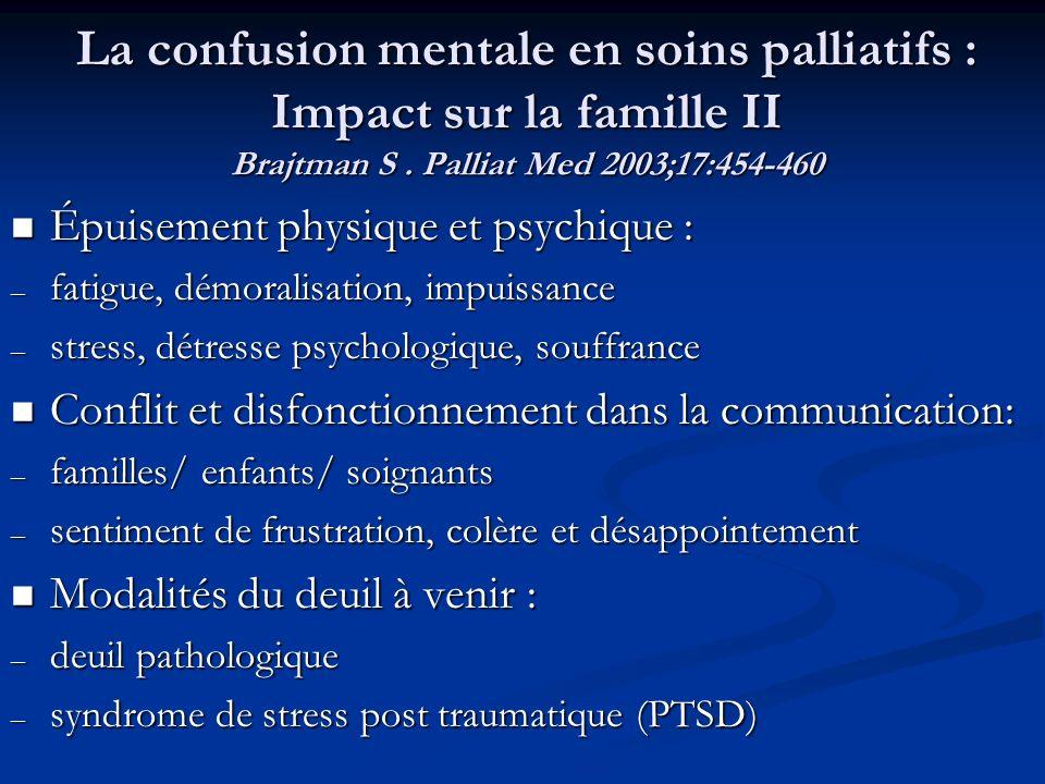 La confusion mentale en soins palliatifs : Impact sur la famille II Brajtman S . Palliat Med 2003;17:454-460