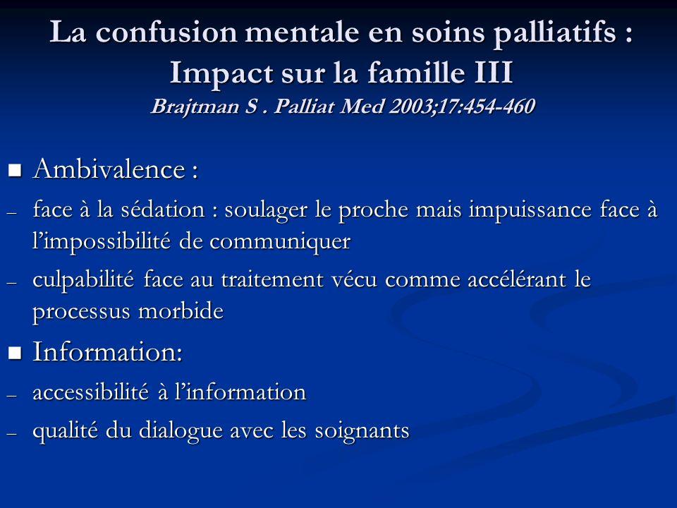 La confusion mentale en soins palliatifs : Impact sur la famille III Brajtman S . Palliat Med 2003;17:454-460