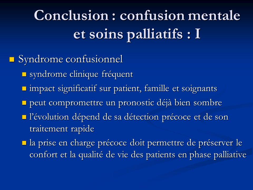 Conclusion : confusion mentale et soins palliatifs : I