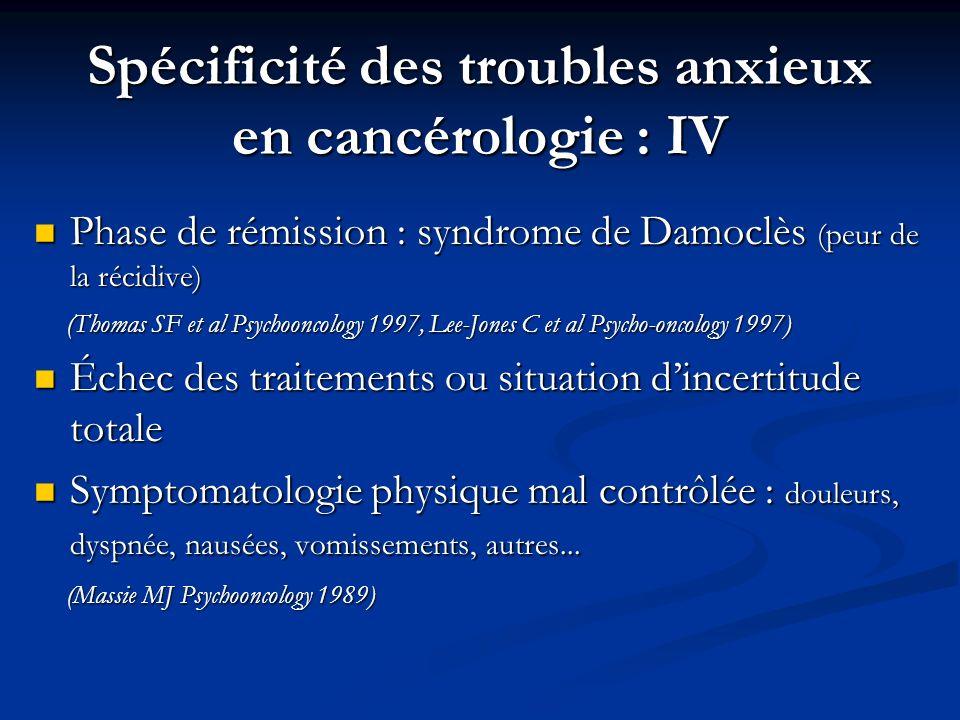 Spécificité des troubles anxieux en cancérologie : IV