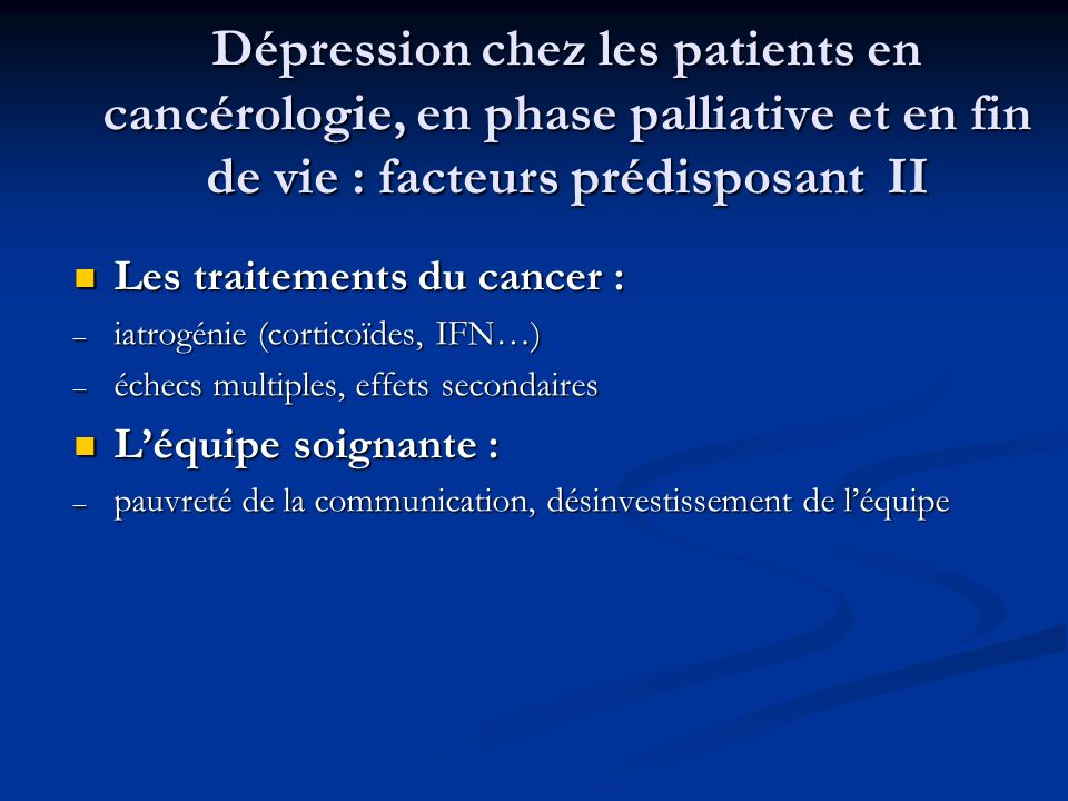 Dépression chez les patients en cancérologie, en phase palliative et en fin de vie : facteurs prédisposant II