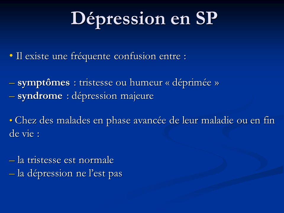 Dépression en SP Il existe une fréquente confusion entre :