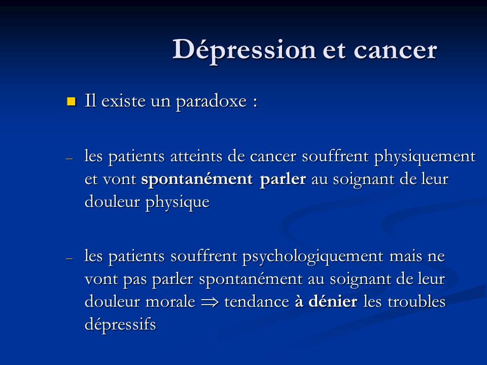 Dépression et cancer Il existe un paradoxe :