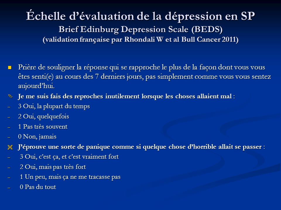 Échelle d'évaluation de la dépression en SP Brief Edinburg Depression Scale (BEDS) (validation française par Rhondali W et al Bull Cancer 2011)