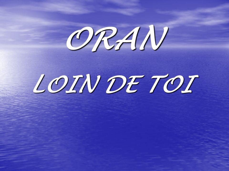 ORAN LOIN DE TOI