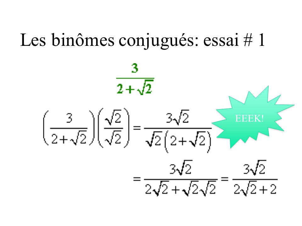 Les binômes conjugués: essai # 1