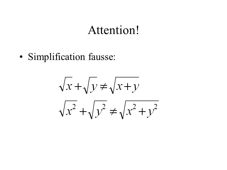 Attention! Simplification fausse: