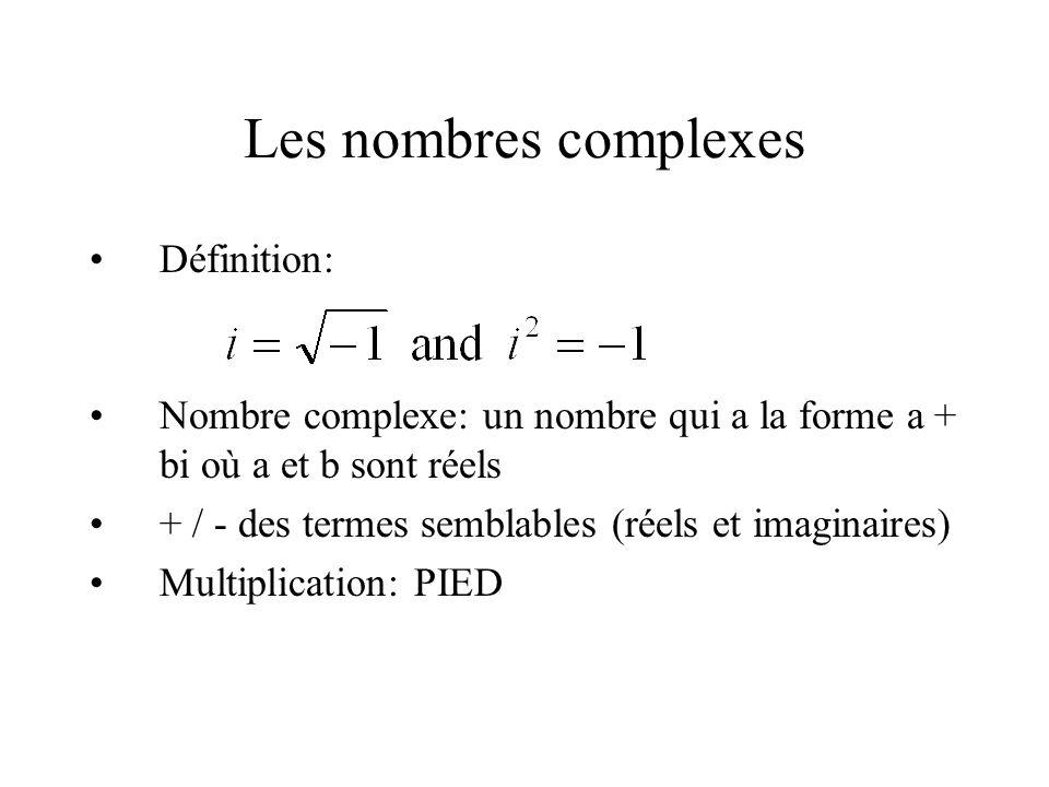 Les nombres complexes Définition: