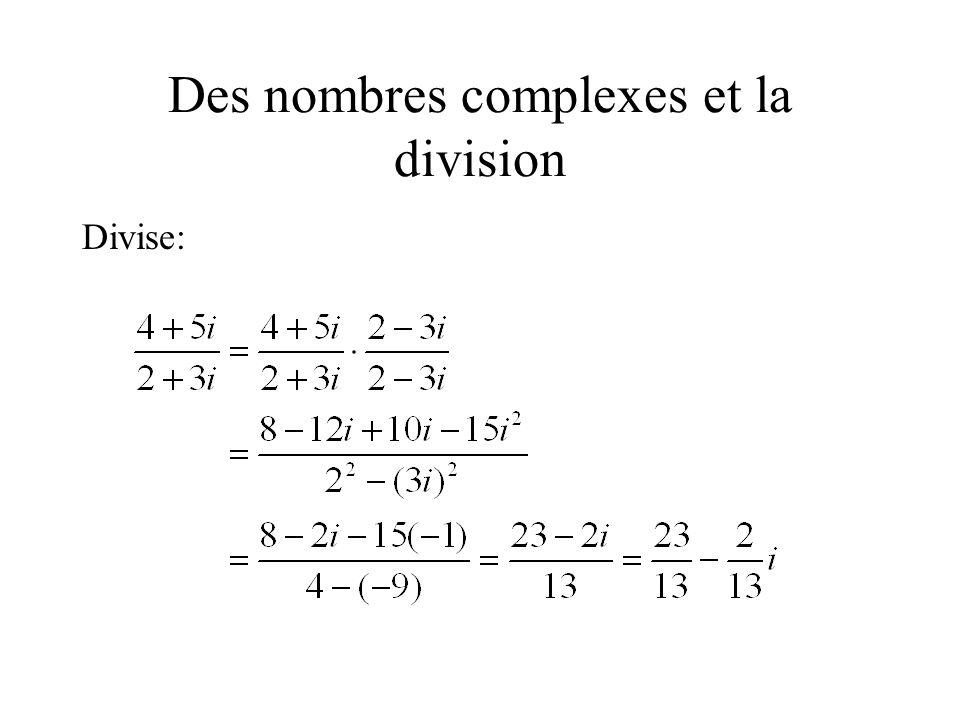 Des nombres complexes et la division