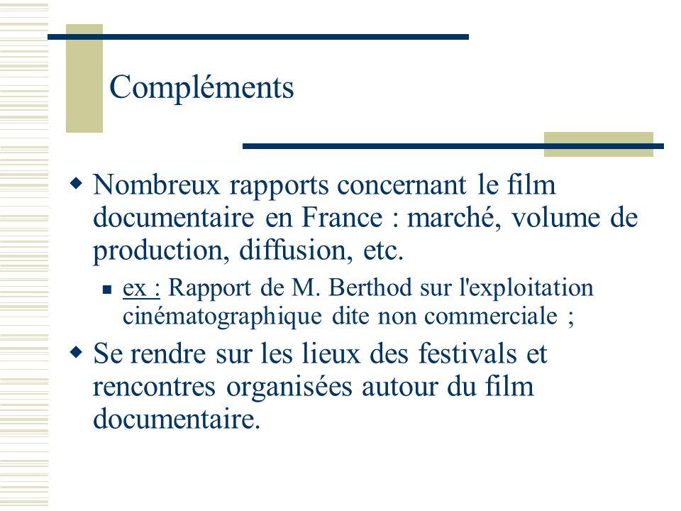 ComplémentsNombreux rapports concernant le film documentaire en France : marché, volume de production, diffusion, etc.