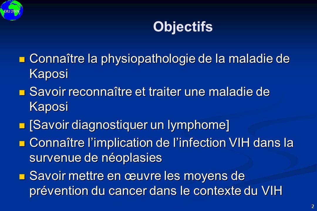 Objectifs Connaître la physiopathologie de la maladie de Kaposi