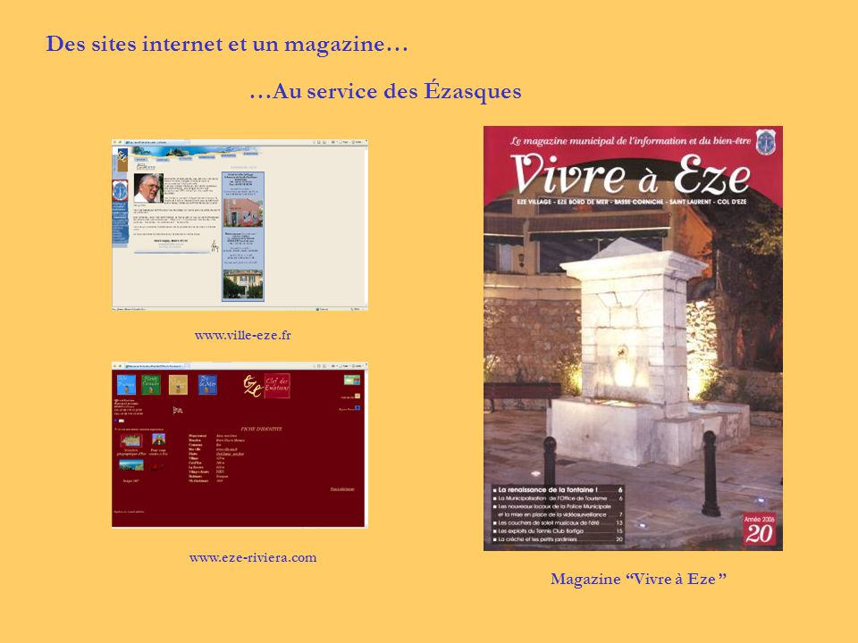 Des sites internet et un magazine…