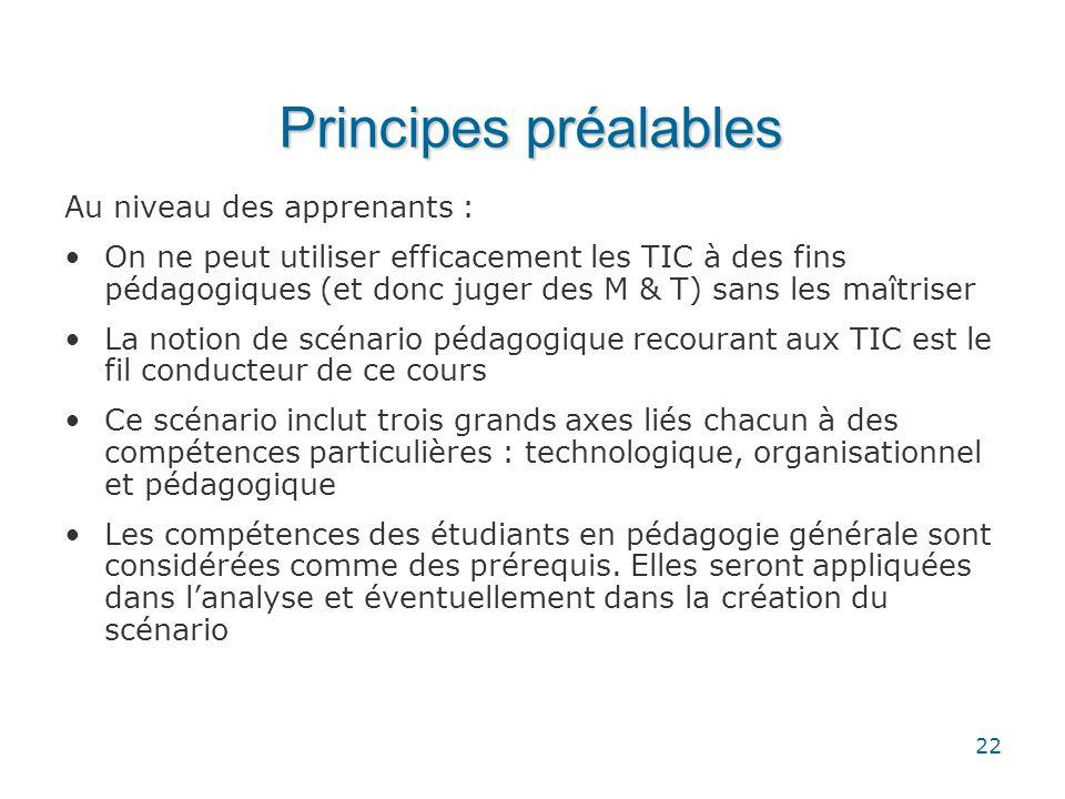 Principes préalables Au niveau des apprenants :