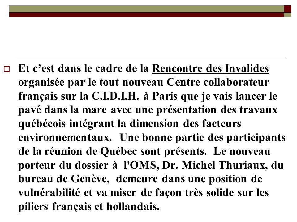Et c'est dans le cadre de la Rencontre des Invalides organisée par le tout nouveau Centre collaborateur français sur la C.I.D.I.H.