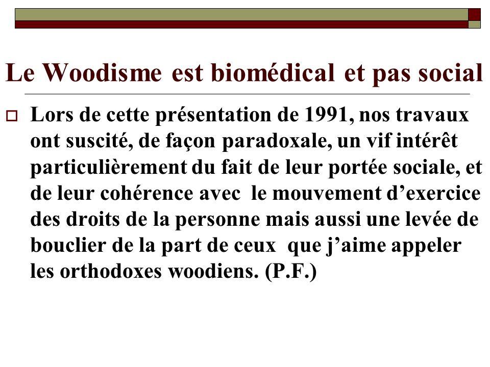 Le Woodisme est biomédical et pas social