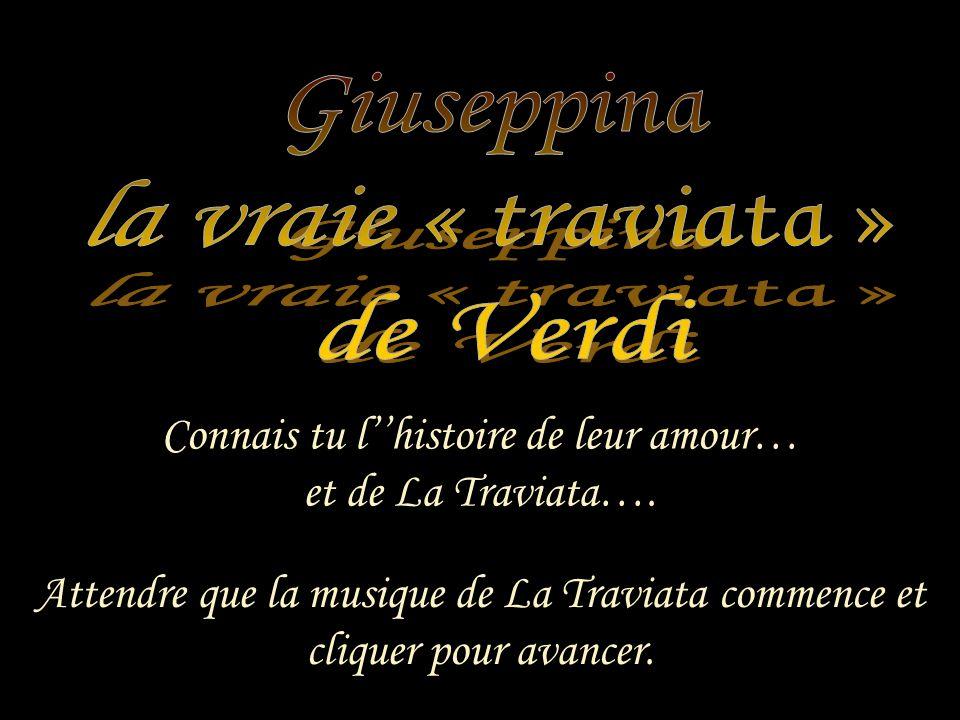 Connais tu l''histoire de leur amour… et de La Traviata….