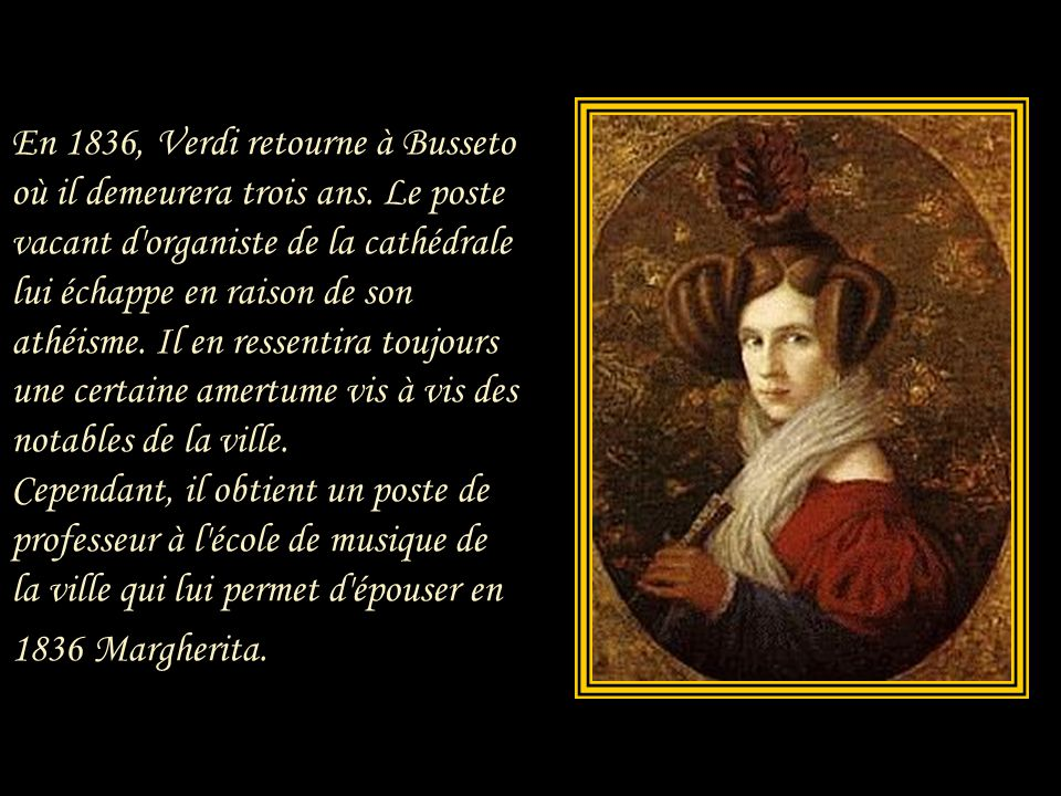 En 1836, Verdi retourne à Busseto où il demeurera trois ans