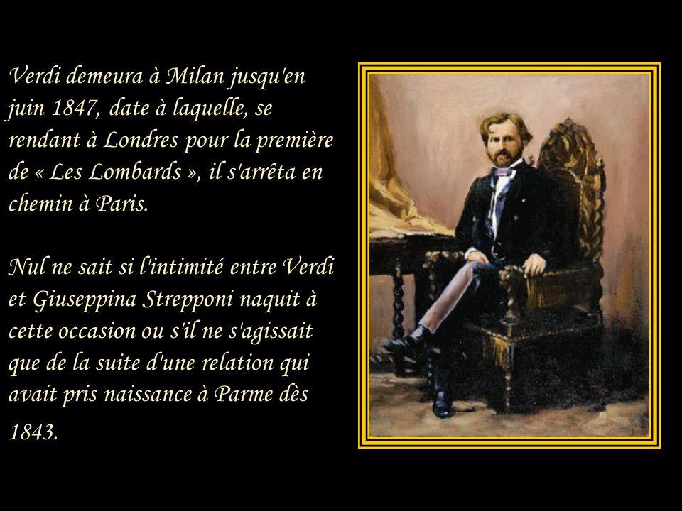 Verdi demeura à Milan jusqu en juin 1847, date à laquelle, se rendant à Londres pour la première de « Les Lombards », il s arrêta en chemin à Paris.