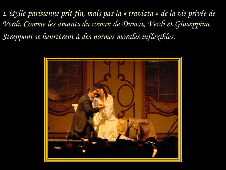 L idylle parisienne prit fin, mais pas la « traviata » de la vie privée de Verdi.