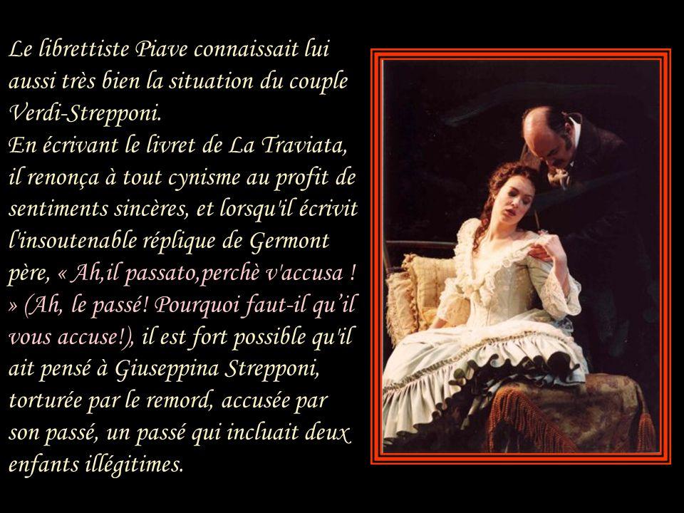Le librettiste Piave connaissait lui aussi très bien la situation du couple Verdi-Strepponi.