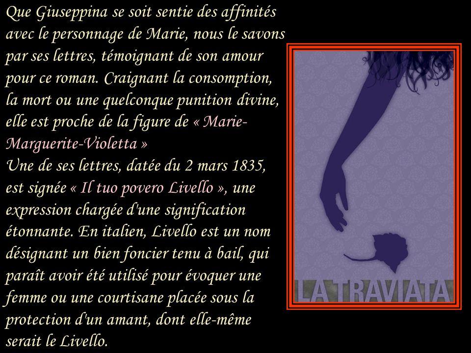 Que Giuseppina se soit sentie des affinités avec le personnage de Marie, nous le savons par ses lettres, témoignant de son amour pour ce roman.