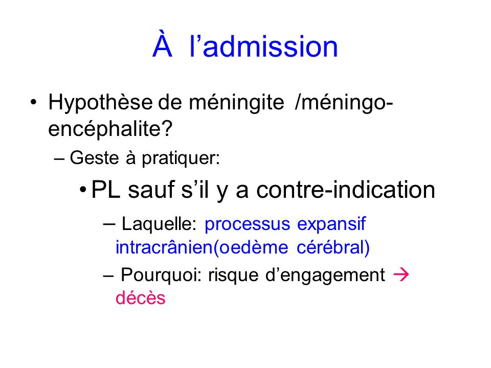 À l'admission PL sauf s'il y a contre-indication