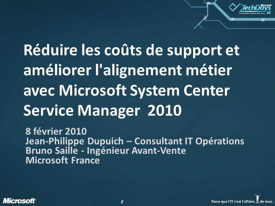 Réduire les coûts de support et améliorer l alignement métier avec Microsoft System Center Service Manager 2010