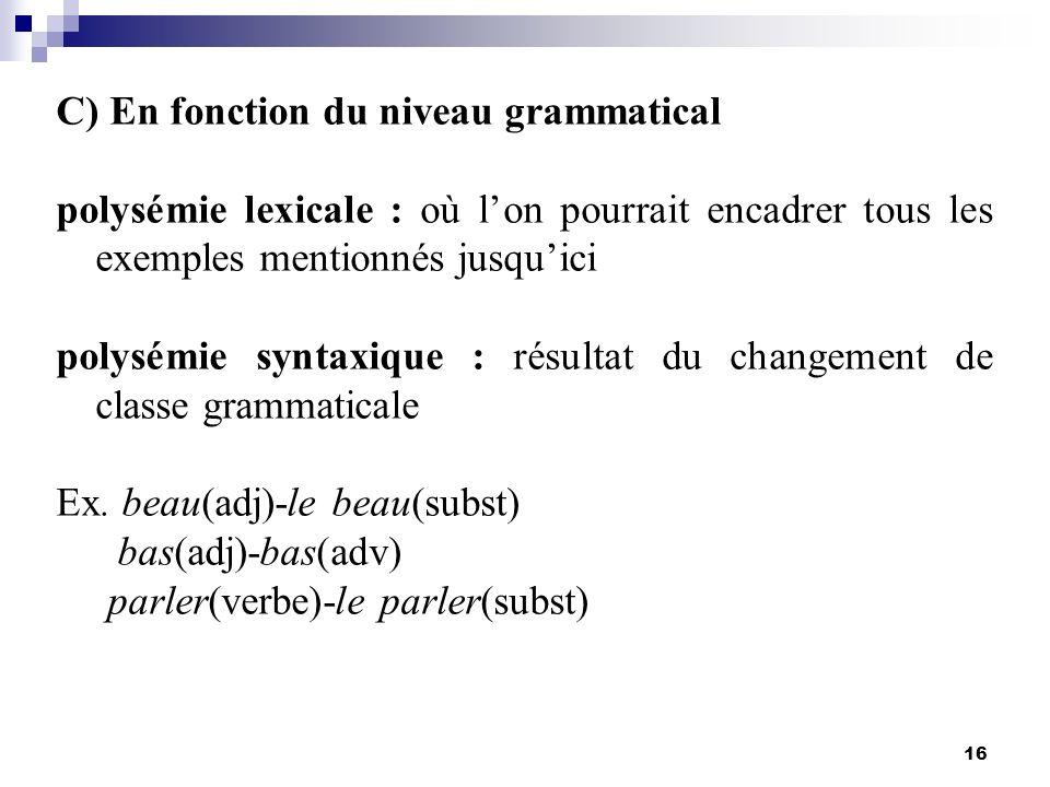 C) En fonction du niveau grammatical