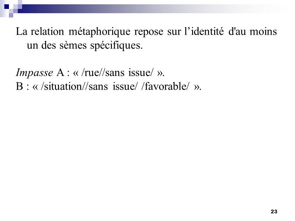 Impasse A : « /rue//sans issue/ ».