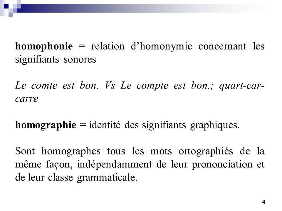 homophonie = relation d'homonymie concernant les signifiants sonores