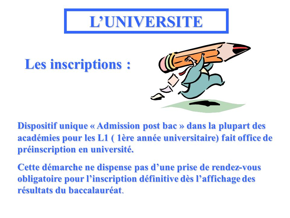 L'UNIVERSITE Les inscriptions :