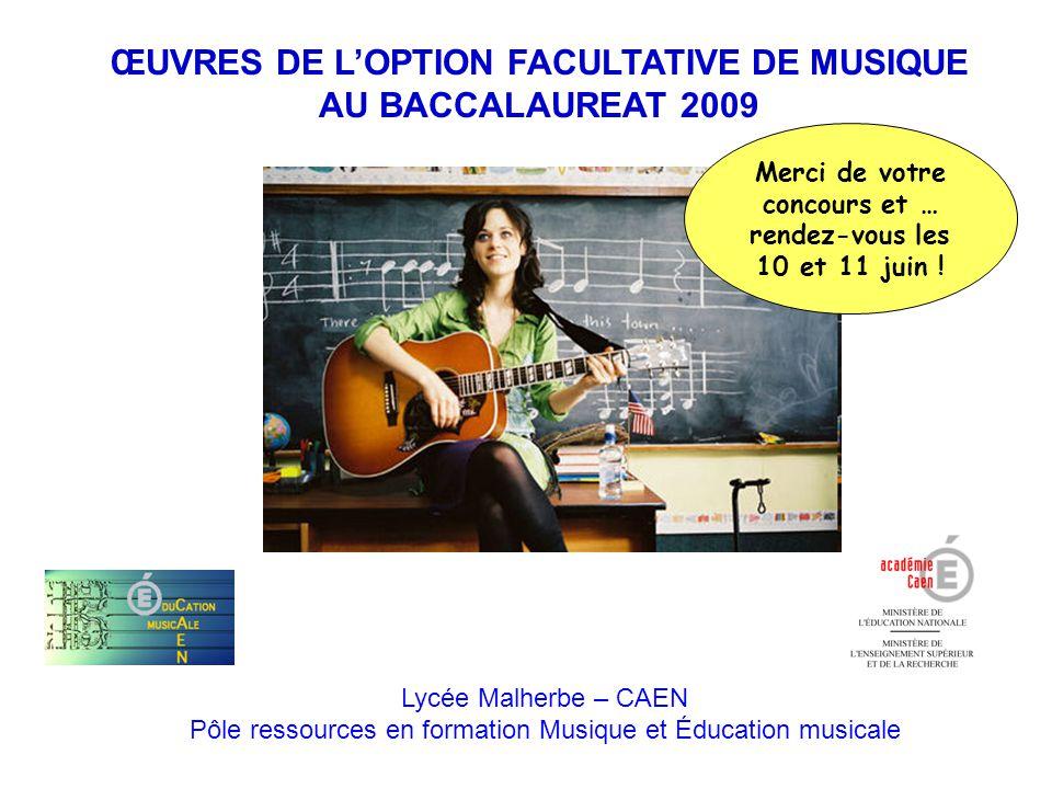 ŒUVRES DE L'OPTION FACULTATIVE DE MUSIQUE AU BACCALAUREAT 2009