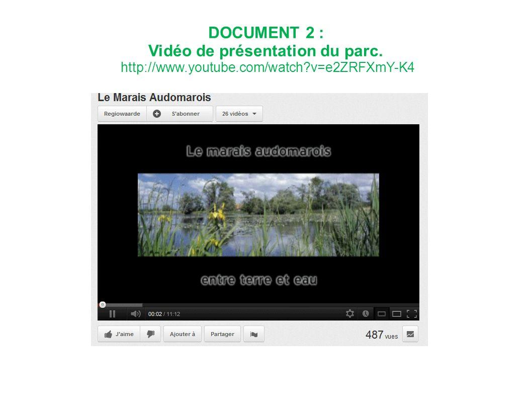 DOCUMENT 2 : Vidéo de présentation du parc. http://www. youtube