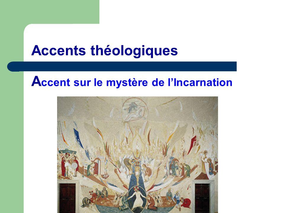 Accents théologiques Accent sur le mystère de l'Incarnation
