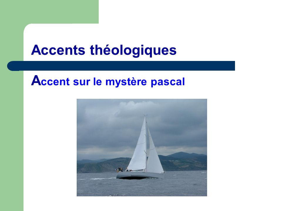 Accents théologiques Accent sur le mystère pascal