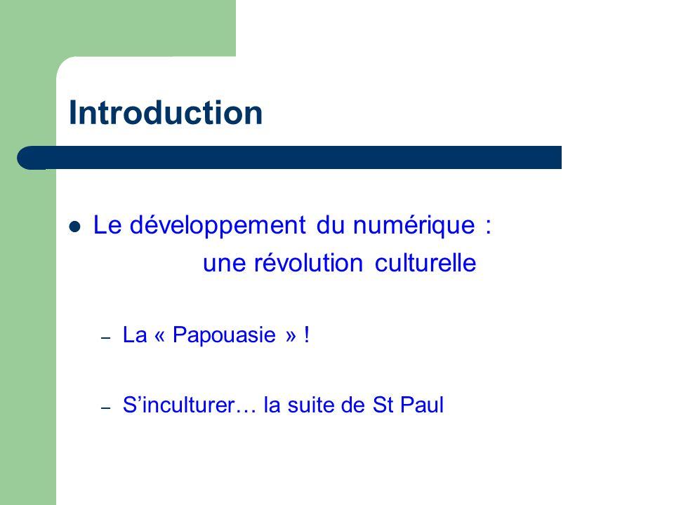 Introduction Le développement du numérique : une révolution culturelle