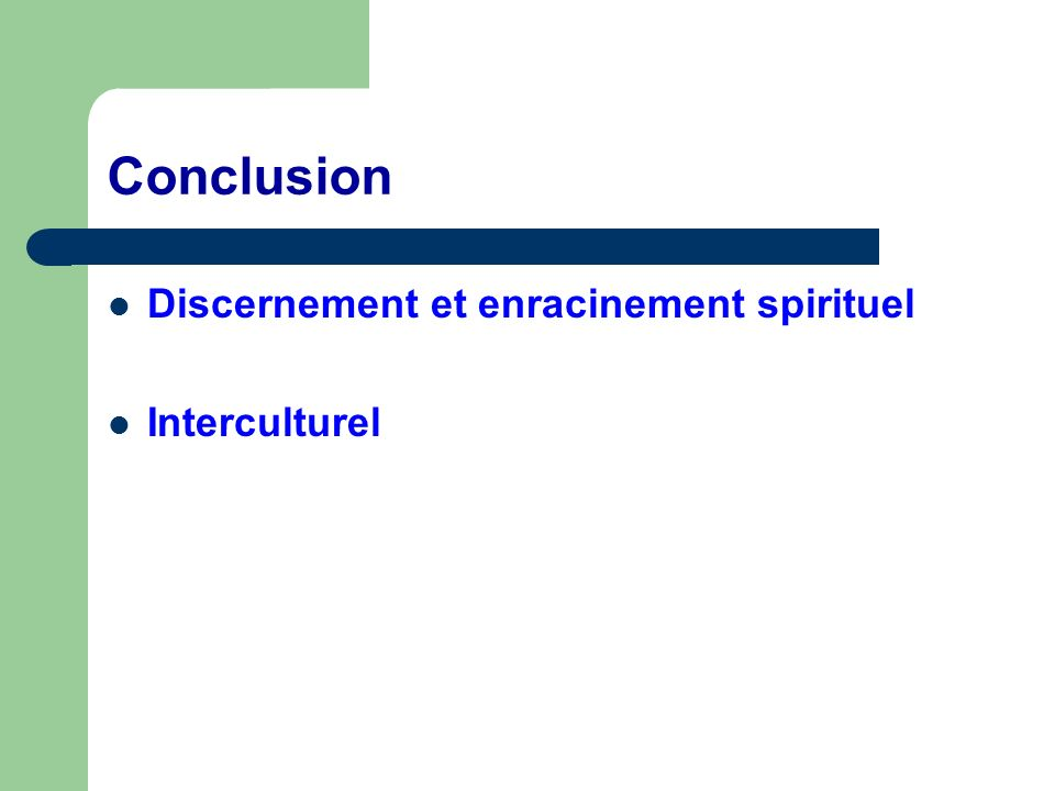 Conclusion Discernement et enracinement spirituel Interculturel