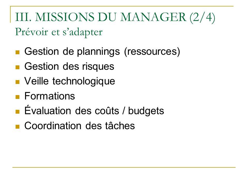 III. MISSIONS DU MANAGER (2/4) Prévoir et s'adapter